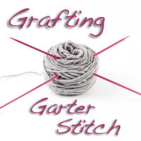 Tutorial: Grafting Garter Stitch